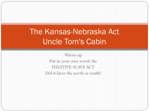 The Kansas-Nebraska Act Uncle Tom`s Cabin