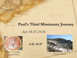 Paul`s Third Missionary Journey – Acts 18-21