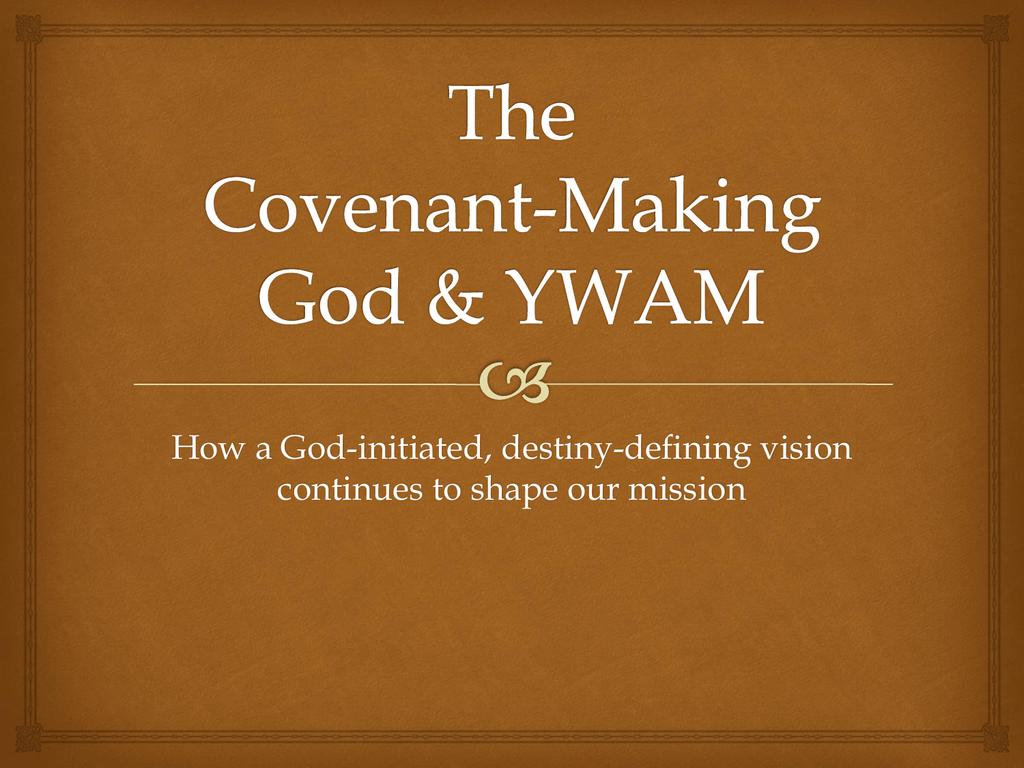 The Covenant-Making God & YWAM