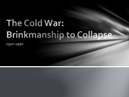 The Cold War: Brinkmanship & Collapse