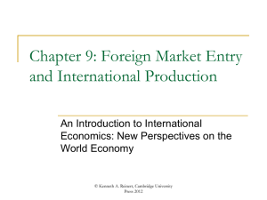 Chapter 9: Foreign Market Entry and International Production.