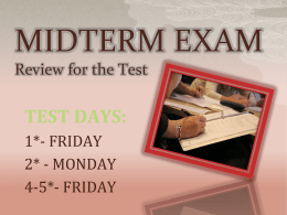 MIDTERM EXAM Review for the Test