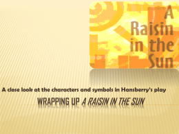 Wrapping Up A Raisin in the Sun