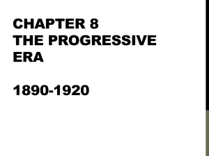 Chapter 8 The Progressive Era 1890-1920