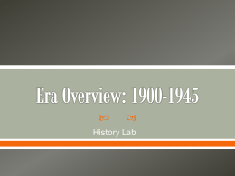 Era Overview: 1900-1945