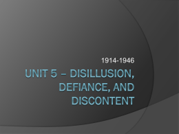 Unit 5 * Disillusion, defiance, and discontent
