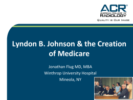 Lyndon B. Johnson & the Creation of Medicare