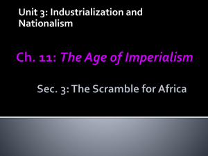 Ch. 11: The Age of Imperialism Sec. 3: The Scramble for Africa