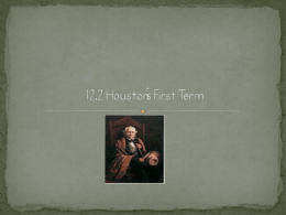 12.2 Houston`s First Term
