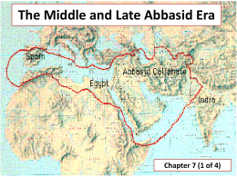PPt 1 of 4 - Late Abbasid Era