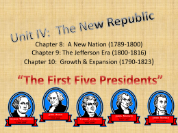 Chapter 8: A New Nation (1789-1800) Chapter 9: The