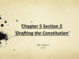 Chapter 5 Section 2 *Drafting the Constitution*
