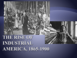 The Rise of Industrial America, 1865