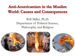Anti-Americanism in the Muslim World: Causes and