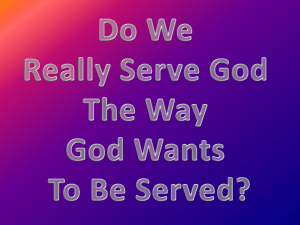 Are We Really Serving God The Way God Wants To Be Served?