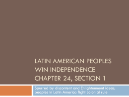 Latin American Peoples Win Independence Chapter 24