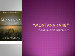 montana 1948 themes The story of montana 1948 tells of a certain struggle which the hayden family many themes are raised throughout the novel and many techniques are used to convey different ideas about certain events which are the reader is informed of what it was like living in montana in 1948.