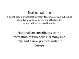 Nationalism a belief, creed or political ideology that involves an