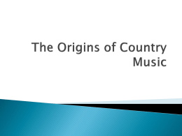 Country Music History PT 1 - Montgomery County Schools