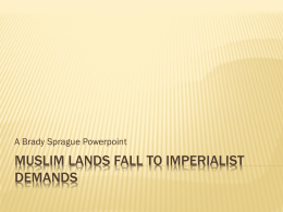 Muslim lands fall to imperialist demands - Imperialsm-by