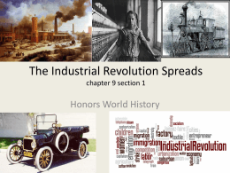 Honors-The Industrial Revolution Spreads ch 9 section 1 notes
