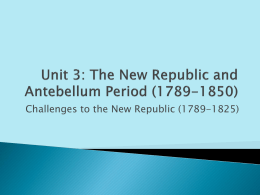 The New Republic and Antebellum Period