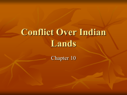 Ch. 10 Conflict over Indian Lands.ppt