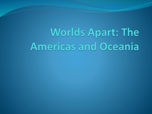 Worlds Apart: The Americas and Oceania