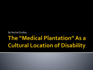 The *Medical Plantation* As a Cultural Location of Disability