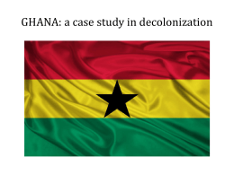 GHANA: a case study in decolonization