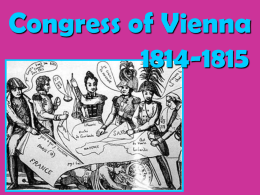 Congress of Vienna 1814-1815 - Mrs. Silverman: Social Studies