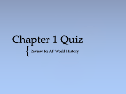 Chapter 1 Quiz - Ms. Sheets` AP World History Class