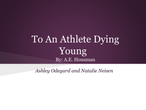 To An Athlete Dying Young By: A.E. Housman