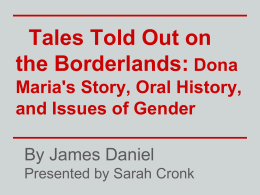 Tales Told Out on the Borderlands: Dona Maria`s Story, Oral History