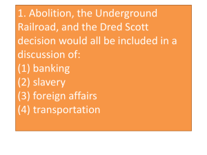 1. Abolition, the Underground Railroad, and the Dred