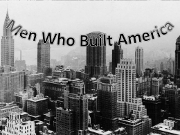 men_who_built_america[1]