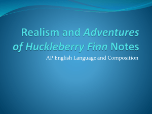 Realism and Adventures of Huckleberry Finn Notes