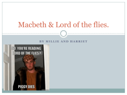 Macbeth & Lord of the flies by Millie and Harriet