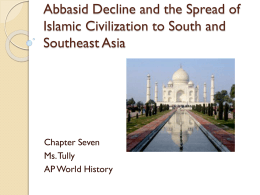 Abbasid Decline and the Spread of Islamic Civilization to South and