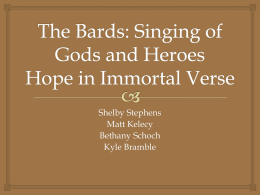 The Bards: Singing of Gods and Heroes Hope in