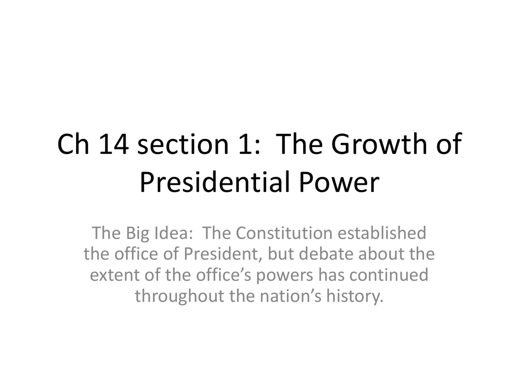 Ch 14 Section 1 The Growth Of Presidential Power