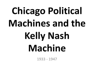 Chicago Political Machines and the Kelly Nash Machine