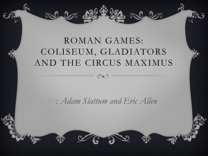 Roman Games: Coliseum, Gladiators and the