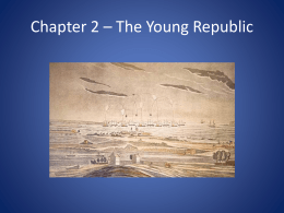 Chapter 2 * The Young Republic
