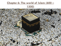 Chapter 6: The world of Islam (600 * 1500)
