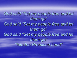 "God said ""Set my people free and let them go"""