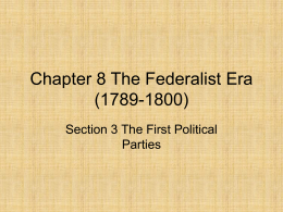 Chapter 8 Section 3 The First Political Parties PowerPoint