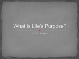 What Is Life`s Purpose?