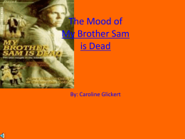 The Mood of My Brother Sam is Dead