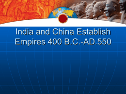 India and China Establish Empires 400 B.C.